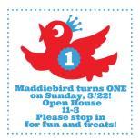 Maddiebird Open House